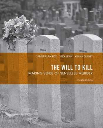 9780131375673-0131375679-The Will to Kill: Making Sense of Senseless Murder (4th Edition)