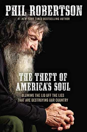 9781400210152-1400210151-The Theft of America's Soul: Blowing the Lid Off the Lies That Are Destroying Our Country