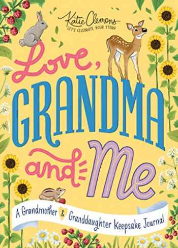 9781728220260-1728220262-Love, Grandma and Me: A Guided Journal for Girls and their Grandmas to Create a Precious Memory Book Together-The Perfect Valentine's Day Gift!