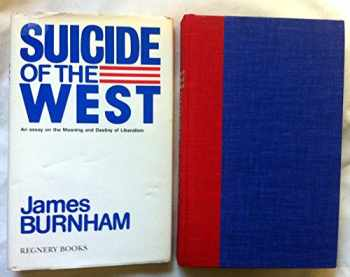 9780895265999-0895265990-Suicide of the West: The Meaning and Destiny of Liberalism