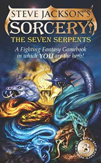 9781840464351-1840464356-The Seven Serpents (Steve Jackson's Sorcery! Fighting Fantasy, No. 13)