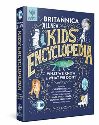 9781912920488-1912920484-Britannica All New Kids' Encyclopedia: What We Know & What We Don't