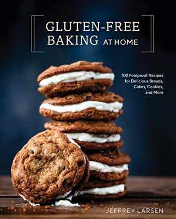 9780399582790-0399582797-Gluten-Free Baking At Home: 102 Foolproof Recipes for Delicious Breads, Cakes, Cookies, and More