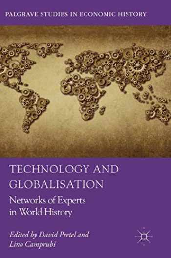 9783319754499-3319754491-Technology and Globalisation: Networks of Experts in World History (Palgrave Studies in Economic History)