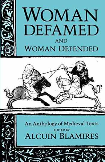 9780198710394-0198710399-Woman Defamed and Woman Defended: An Anthology of Medieval Texts