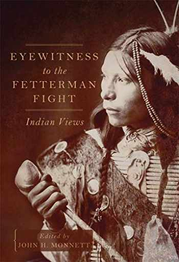 9780806155821-0806155825-Eyewitness to the Fetterman Fight: Indian Views