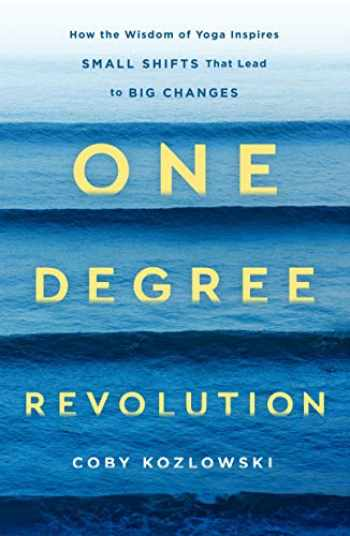 9781250201751-1250201756-One Degree Revolution: How Small Shifts Lead to Big Changes