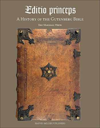 9781909400849-190940084X-Editio Princeps: A History of the Gutenberg Bible (Harvey Miller Studies in the History of Culture) (English, German and Latin Edition) (Studies in Medieval and Early Renaissance Art History)
