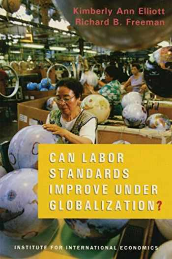 9780881323320-0881323322-Can Labor Standards Improve Under Globalization?