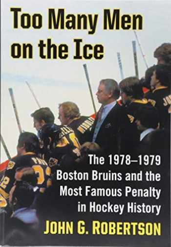 9781476671000-1476671001-Too Many Men on the Ice: The 1978-1979 Boston Bruins and the Most Famous Penalty in Hockey History