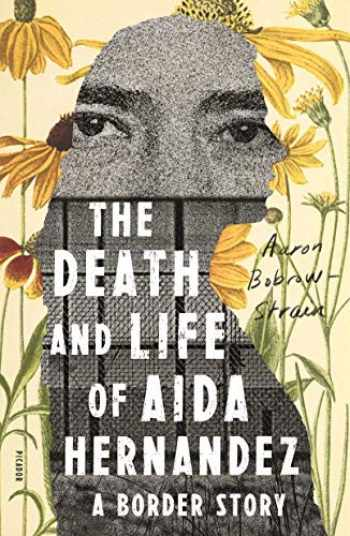 9781250251237-1250251230-The Death and Life of Aida Hernandez: A Border Story