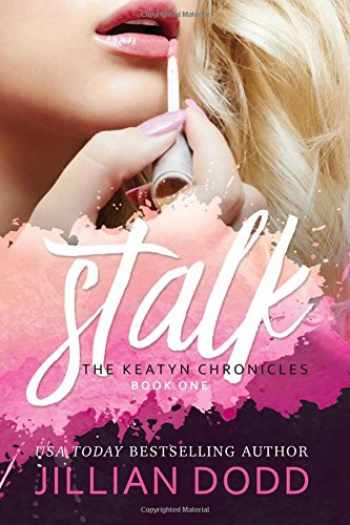 9781940652184-1940652189-Stalk Me (The Keatyn Chronicles) (Volume 1)