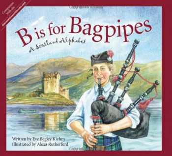 9781585364534-1585364533-B is for Bagpipes: A Scotland Alphabet (Discover the World)