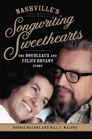9780806164861-0806164867-Nashville's Songwriting Sweethearts: The Boudleaux and Felice Bryant Story (Volume 6) (American Popular Music Series)