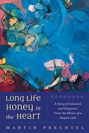 9781556435386-155643538X-Long Life, Honey in the Heart