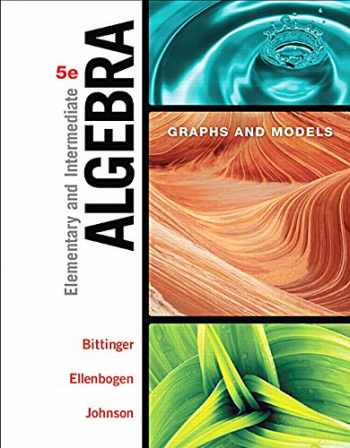 9780134172408-013417240X-Elementary and Intermediate Algebra: Graphs and Models (5th Edition)