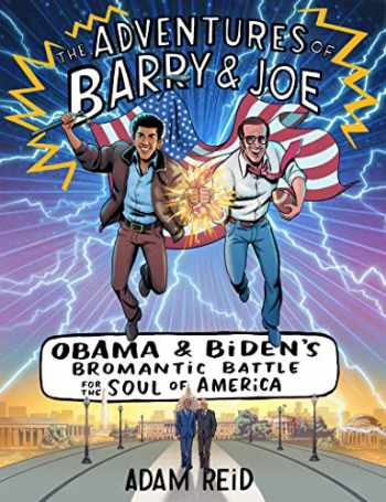 9780062882905-0062882902-The Adventures of Barry & Joe: Obama and Biden's Bromantic Battle for the Soul of America