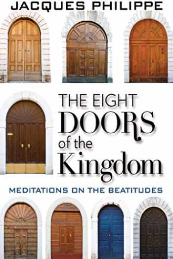 9781594172755-1594172757-The Eight Doors of the Kingdom: Meditations on the Beatitudes