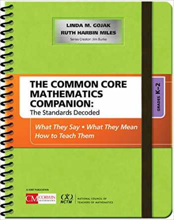 9781483381565-1483381560-The Common Core Mathematics Companion: The Standards Decoded, Grades K-2: What They Say, What They Mean, How to Teach Them (Corwin Mathematics Series)