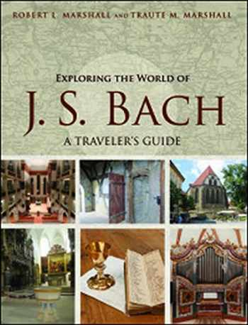 9780252081767-0252081765-Exploring the World of J. S. Bach: A Traveler's Guide