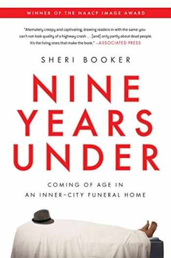 9781592407620-1592407625-Nine Years Under: Coming of Age in an Inner-City Funeral Home