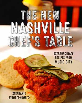 9781493034185-1493034189-The New Nashville Chef's Table: Extraordinary Recipes From Music City