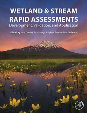 9780128050910-0128050918-Wetland and Stream Rapid Assessments: Development, Validation, and Application