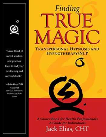 9780965521017-096552101X-Finding True Magic: Transpersonal Hypnosis and Hypnotherapy/NLP