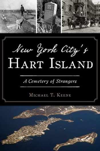 9781467144049-1467144045-New York City's Hart Island: A Cemetery of Strangers (Landmarks)