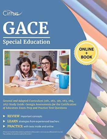 9781635305302-1635305306-GACE Special Education General and Adapted Curriculum (081, 082, 581, 083, 084, 583) Study Guide: Georgia Assessments for the Certification of Educators Exam Prep and Practice Test Questions
