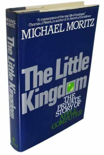 9780688039738-0688039731-The Little Kingdom: The Private Story of Apple Computer