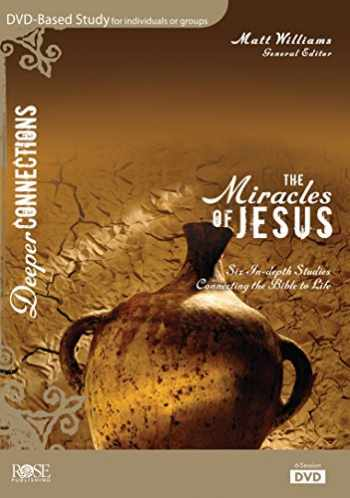 9781628624304-1628624302-The Miracles Of Jesus 6-Session DVD Bible Study - Deeper Connections Series (Deeper Connections DVD)
