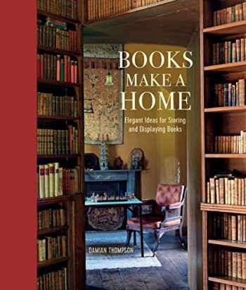 9781849758994-1849758999-Books Make a Home: Elegant ideas for storing and displaying books
