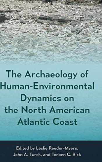 9780813066134-0813066131-The Archaeology of Human-Environmental Dynamics on the North American Atlantic Coast (Society and Ecology in Island and Coastal Archaeology)
