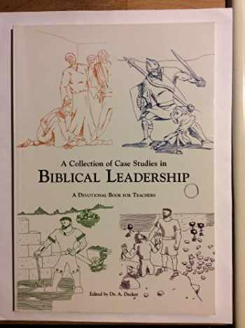 9781256724117-1256724114-A Collection of Case Studies in Biblical Leadership