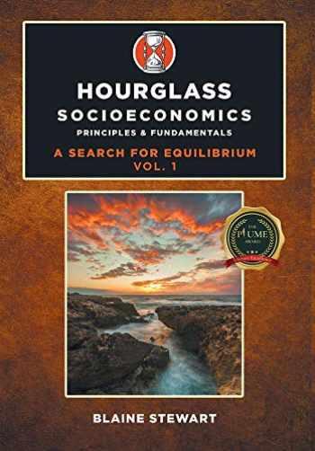9781646209996-1646209990-Hourglass Socioeconomics: Principles & Fundamentals