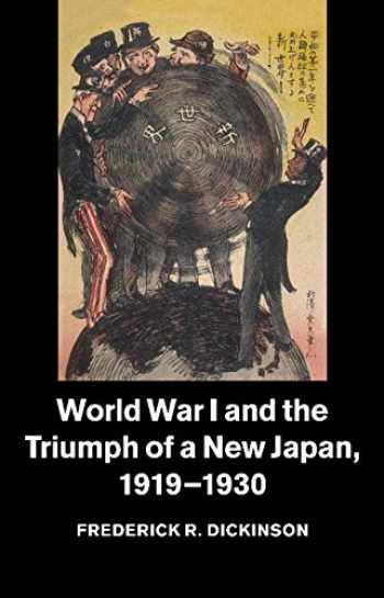 9781107544970-1107544971-World War I and the Triumph of a New Japan, 1919-1930 (Studies in the Social and Cultural History of Modern Warfare)
