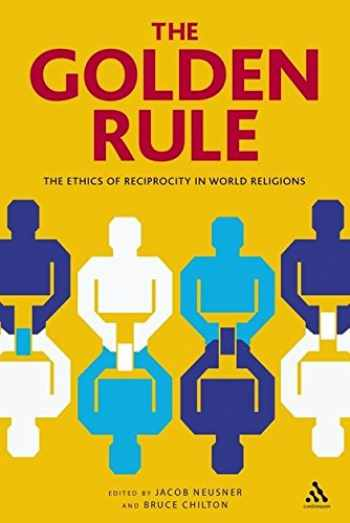 9781847062963-1847062962-The Golden Rule: The Ethics of Reciprocity in World Religions