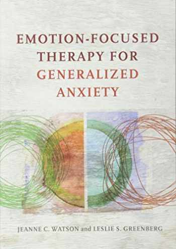 9781433826788-143382678X-Emotion-Focused Therapy for Generalized Anxiety
