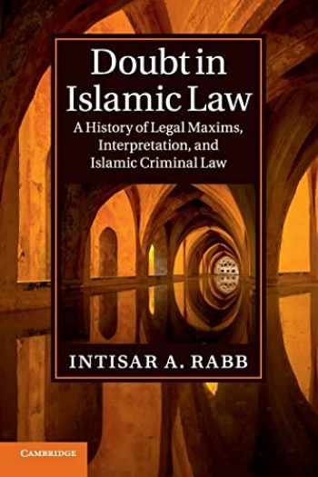 9781107440517-1107440513-Doubt in Islamic Law: A History of Legal Maxims, Interpretation, and Islamic Criminal Law (Cambridge Studies in Islamic Civilization)