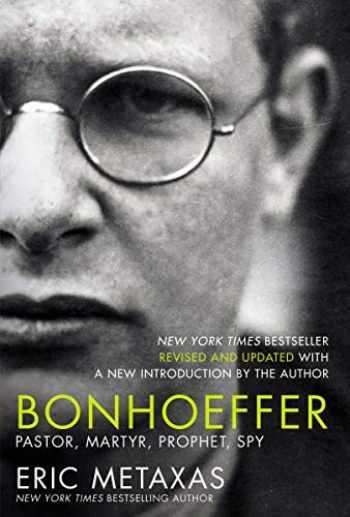 9781400226467-1400226465-Bonhoeffer: Pastor, Martyr, Prophet, Spy