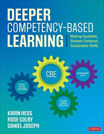 9781544397061-1544397062-Deeper Competency-Based Learning: Making Equitable, Student-Centered, Sustainable Shifts