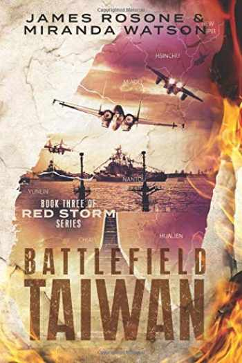 9781980540069-1980540063-Battlefield Taiwan: Book Three of the Red Storm Series