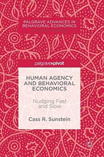 9783319558066-3319558064-Human Agency and Behavioral Economics: Nudging Fast and Slow (Palgrave Advances in Behavioral Economics)