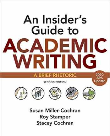 9781319361730-1319361730-An Insider's Guide to Academic Writing with 2020 APA Update: A Brief Rhetoric