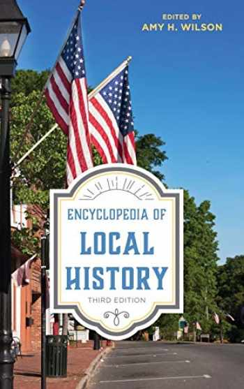 9781442278776-1442278773-Encyclopedia of Local History (American Association for State and Local History)