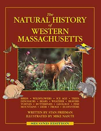 9780989333306-0989333302-The Natural History of Western Massachusetts - Second edition