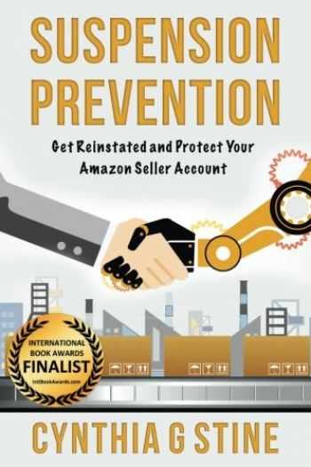 9780996721509-0996721509-Suspension Prevention: Get Reinstated and Protect Your Amazon Seller Account