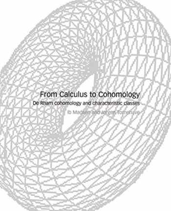 9780521589567-0521589568-From Calculus to Cohomology: De Rham Cohomology and Characteristic Classes