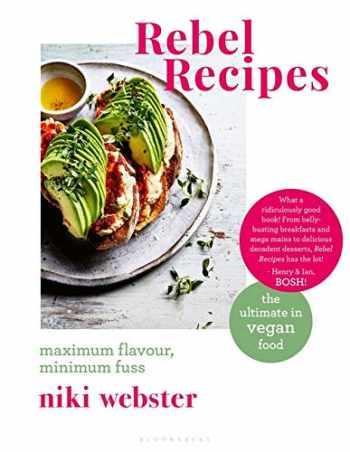 9781472966841-1472966848-Rebel Recipes: Maximum flavour, minimum fuss: the ultimate in vegan food
